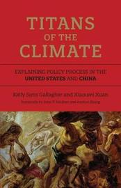 Titans of the Climate by Kelly Sims Gallagher