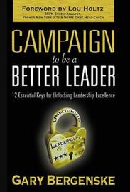 Campaign to be a Better Leader HC by Gary Bergenske