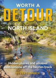 Worth a Detour North Island by Peter Janssen