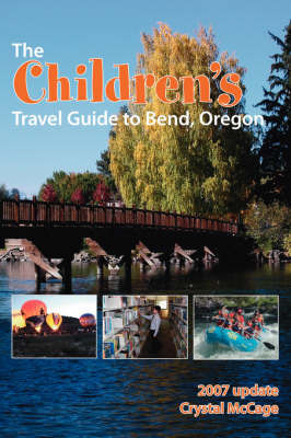 The Children's Travel Guide to Bend, Oregon by Crystal McCage image