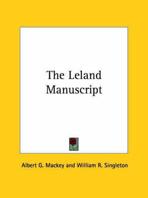 The Leland Manuscript by Albert Gallatin Mackey