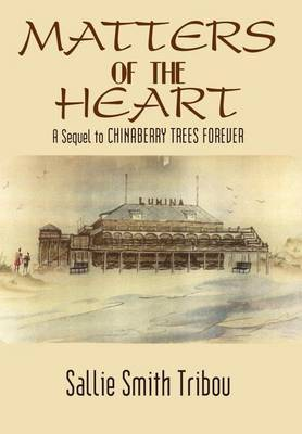 Matters of the Heart: A Sequel to Chinaberry Trees Forever by SALLIE SMITH TRIBOU image