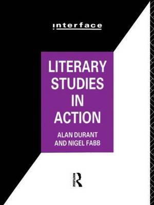 Literary Studies in Action by Alan Durant
