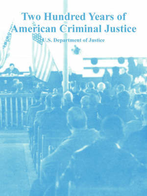 Two Hundred Years of American Criminal Justice by Department Of Justice U S Department of Justice image