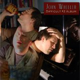 Difficult 2 Album by John Wheeler