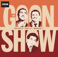 "The ""Goon Show"" Compendium: Series 6, Pt. 2: v. 4 image"