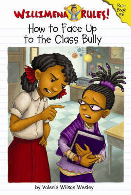 How to Face Up to the Class Bully!: Bk. 6 by Valerie Wilson Wesley image