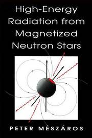 High-energy Radiation from Magnetized Neutron Stars by Peter Meszaros