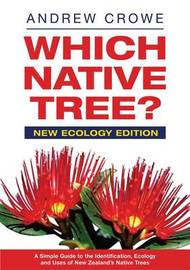Which Native Tree?: New Ecology Edition by Andrew Crowe