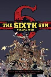 The Sixth Gun Hardcover Volume 4 by Cullen Bunn