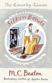 Silken Bonds by M.C. Beaton