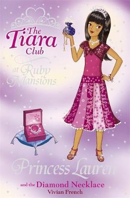 The Tiara Club: Princess Lauren and the Diamond Necklace by Vivian French