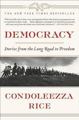 Democracy by Condoleezza Rice