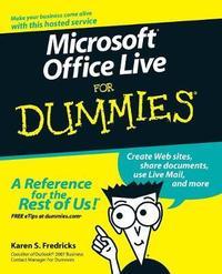 Microsoft Office Live For Dummies by Karen S Fredricks