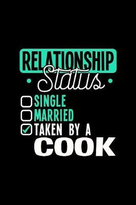 Relationship Status Taken by a Cook by Dennex Publishing