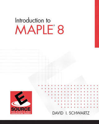 Introduction to Maple 8 by David I Schwartz