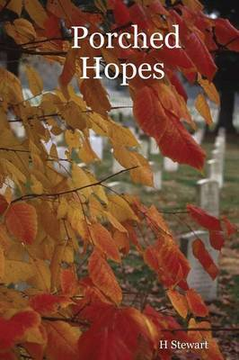 Porched Hopes by H Stewart