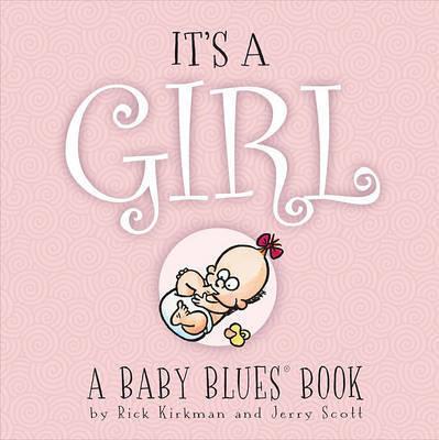 It's a Girl by Rick Kirkman