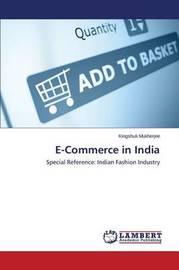 E-Commerce in India by Mukherjee Kingshuk