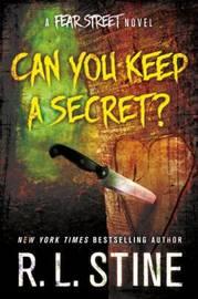 Can You Keep a Secret? by R.L. Stine
