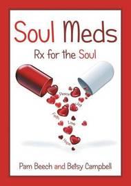 Soul Meds by Pam Beech