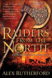 Raiders from the North: Empire of the Moghul by Alex Rutherford