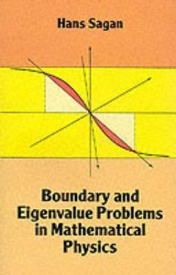 Boundary and Eigenvalue Problems in Mathematical Physics by Hans Sagan