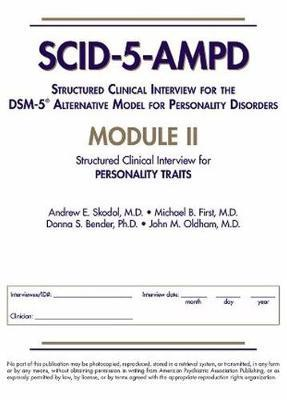 Structured Clinical Interview for the DSM-5 (R) Alternative Model for Personality Disorders (SCID-5-AMPD) Module II by Andrew E Skodol
