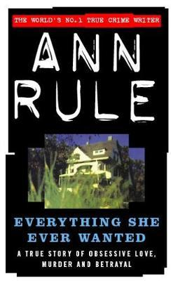 Everything She Ever Wanted by Ann Rule image