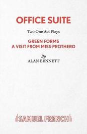 Office Suite by Alan Bennett