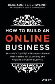 How to Build an Online Business by Bernadette Schwerdt
