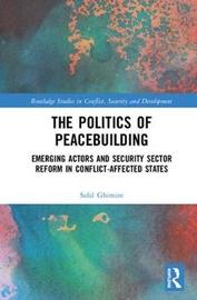 The Politics of Peacebuilding by Safal Ghimire