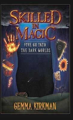 Skilled in Magic - Five Go Into the Dark Worlds by Gemma Kirkman image
