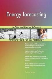 Energy Forecasting a Clear and Concise Reference by Gerardus Blokdyk