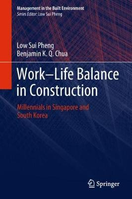 Work-Life Balance in Construction by Low Sui Pheng