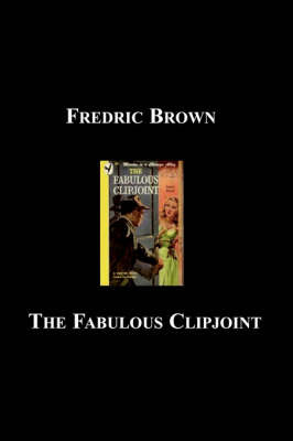 The Fabulous Clipjoint by Fredric Brown image