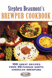 Stephen Beaumont's BrewPub Cookbook by Stephen Beaumont image