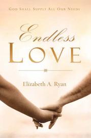 Endless Love by Elizabeth A. Ryan