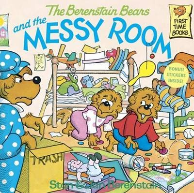 The Berenstain Bears and the Messy Room by Stan And Jan Berenstain Berenstain