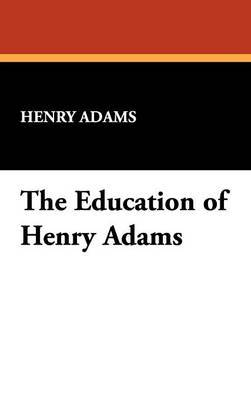 The Education of Henry Adams by Henry Adams image