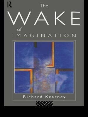 The Wake of Imagination by Richard Kearney image
