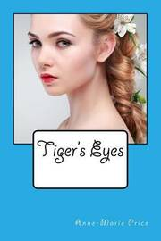 Tiger's Eyes by Miss Anne-Marie Price