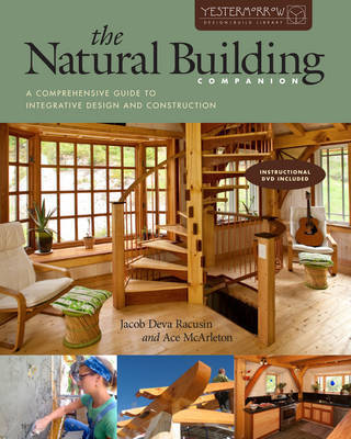 The Natural Building Companion: A Comprehensive Guide to Integrative Design and Construction--Instructional DVD Included by Jacob Deva Racusin image