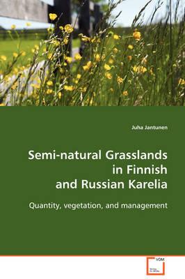 Semi-Natural Grasslands in Finnish and Russian Karelia by Juha Jantunen