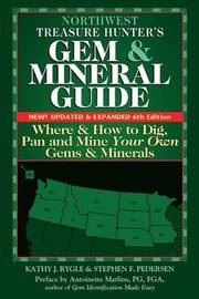Northwest Treasure Hunter's Gem and Mineral Guide (6th Edition) by Kathy J. Rygle