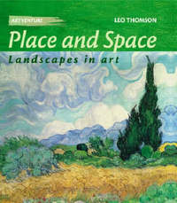 Artventure: Place and Space: Landscapes In Art by Leo Thomson image