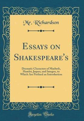 Essays on Shakespeare's by MR Richardson