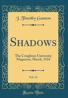 Shadows, Vol. 15 by J Timothy Gannon