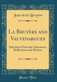 La Bruyere and Vauvenargues by Jean De La Bruyere image