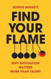 Find your flame by Sophie Bennett